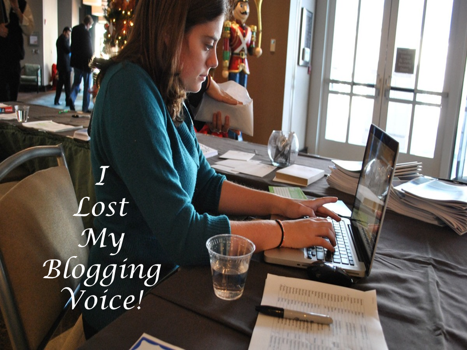 Yes, I Lost My Blogging Voice…