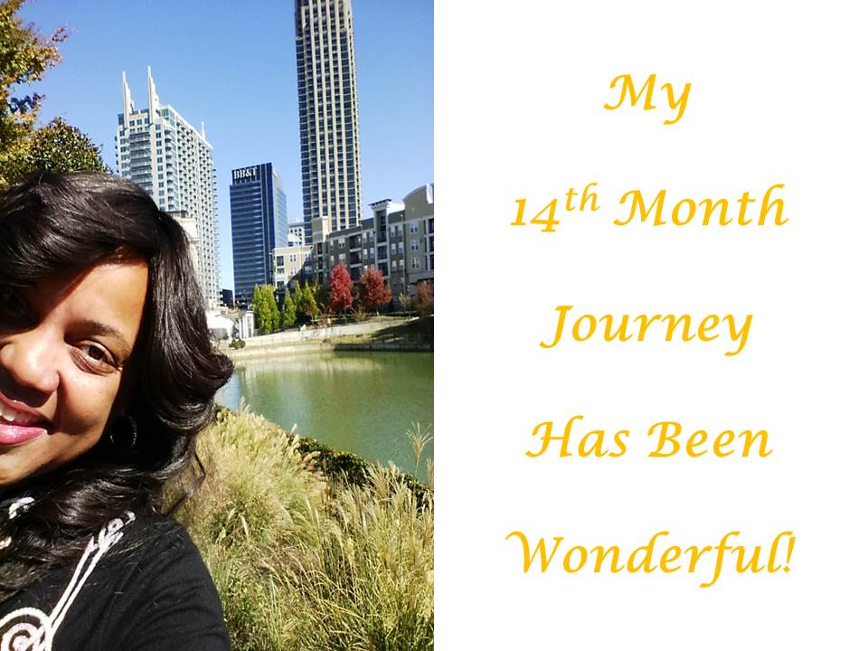 Why My 14th Month Journey Has Been Wonderful!