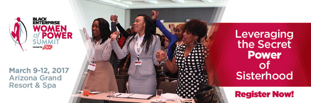 Black Enterprise Women Of Power Summit 2017 Is Coming
